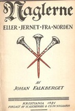 """""""Naglerne, eller, Jernet fra Norden - og andre fortaellinger (Norwegian Edition)"""" av Johan Falkberget"""
