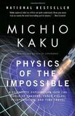 """Physics of the Impossible A Scientific Exploration Into the World of Phasers, Force Fields, Teleportation, and Time Travel"" av Michio Kaku"