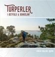 """""""Turperler i Østfold og Bohuslän"""" av Linken Malene Raeng"""