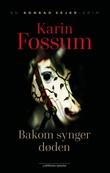 """""""Bakom synger døden"""" av Karin Fossum"""