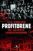 """""""Profitørene de ukjente landssvikerne"""" av Ola Karlsen"""
