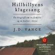 """""""Hillbillyens klagesang En biografi om en familie og en kultur i krise"""" av J.D. Vance"""