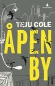"""""""Åpen by"""" av Teju Cole"""