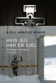 """""""Hvis jeg har en sjel - fortellinger fra klosteret i fengselet"""" av Kjell Arnold Nyhus"""