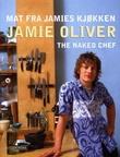 """""""Mat fra Jamies kjøkken - the naked chef"""" av Jamie Oliver"""