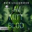 """""""Av mitt blod - psykologisk thriller"""" av Ruth Lillegraven"""