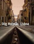 """""""Lisboa"""" av Stig Holmås"""