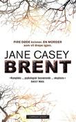 """""""Brent"""" av Jane Casey"""