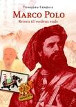 """""""Marco Polo - reisen til verdens ende"""" av Torbjørn Færøvik"""