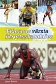 """""""Tidernas värsta idrottsskandaler"""" av Janne Adeen"""
