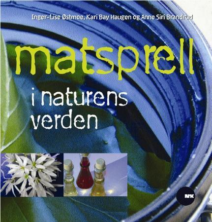 """""""Matsprell i naturens verden"""" av Inger-Lise Østmoe"""
