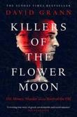 """""""Killers of the flower moon - oil, money, murder and the birth of the FBI"""" av David Grann"""