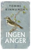 """""""Ingen anger - vandringsroman"""" av Tommi Kinnunen"""