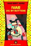 """""""Ivar og By-rottene"""" av Anne-Berit Aspås"""