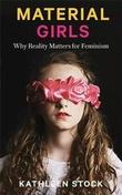 """""""Material girls - Why reality matters for feminism"""" av Kathleen Stock"""