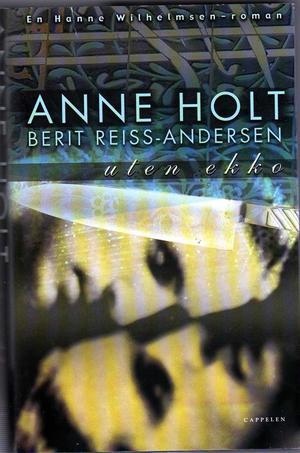 """""""Uten ekko - en Hanne Wilhelmsen roman"""" av Anne Holt"""