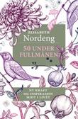 """""""50 under fullmånen - ny kraft og inspirasjon midt i livet"""" av Elisabeth Nordeng"""