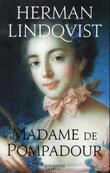 """""""Madame de Pompadour - intelligens, skjønnhet, makt"""" av Herman Lindqvist"""