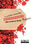 """""""Underground, eller En helt av vår tid"""" av Vladimir Makanin"""