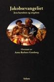 """Jakobsevangeliet - Jesu barndom og ungdom"" av Jakob Lorber"