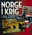 """""""Norge i krig i bilder"""" av Berit Nøkleby"""