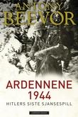 """""""Ardennene 1944 - Hitlers siste sjansespill"""" av Antony Beevor"""