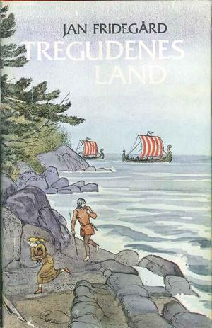 """""""Tregudenes land"""" av Jan Fridegård"""
