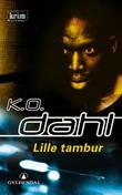 """""""Lille tambur - kriminalroman"""" av Kjell Ola Dahl"""