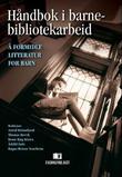 """Håndbok i barnebibliotekarbeid - å formidle litteratur til barn"" av Astrid Holmefjord"