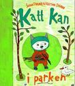 """""""Katt kan i parken"""" av Sanna Töringe"""
