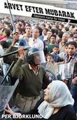 """Arvet Efter Mubarak - Egyptens Kamp Feor Frihet"""