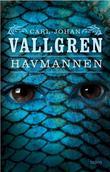 """""""Havmannen - roman"""" av Carl-Johan Vallgren"""