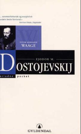 """""""Fjodor M. Dostojevskij"""" av Peter Normann Waage"""