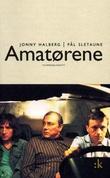 """""""Amatørene - filmmanuskript"""" av Jonny Halberg"""
