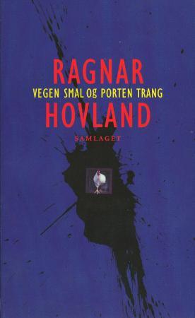 """""""Vegen smal og porten trang - historier"""" av Ragnar Hovland"""