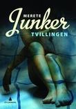 """""""Tvillingen - kriminalroman"""" av Merete Junker"""