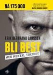 """""""Bli best med mental trening"""" av Erik Bertrand Larssen"""