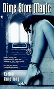 """Dime Store Magic (Women of the Otherworld)"" av Kelley Armstrong"