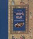 """""""Indisk mat - kultur, karri og kulfi"""" av Kushu Singh"""