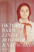 """""""Oktoberbarn"""" av Linda Boström Knausgård"""