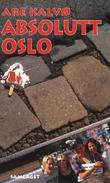 """""""Absolutt Oslo"""" av Are Kalvø"""