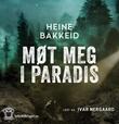 """""""Møt meg i paradis"""" av Heine T. Bakkeid"""