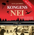 """Kongens nei 10. april 1940"" av Alf R. Jacobsen"