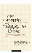 """""""Ligningen for lykke - tallene, tankene og tilfeldighetene bak den rådende økonomiske fornuft"""" av Maria Reinertsen"""