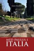 """""""Med Paulus i Italia"""" av Aage Hauken"""