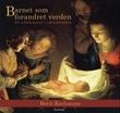 """""""Barnet som forandret verden - 25 refleksjoner i advents"""" av Berit Karlsaune"""