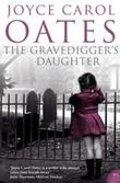 """Gravedigger's daughter"" av Joyce Carol Oates"