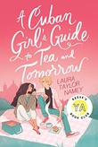 """A Cuban Girl's Guide to Tea and Tomorrow"" av Laura Taylor Namey"