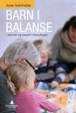 """""""Barn i balanse - nærvær og empati i barnehagen"""" av Anne Sælebakke"""