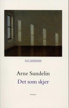 """""""Det som skjer - roman"""" av Arne Sundelin"""